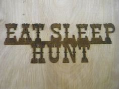 Rusted Rustic Metal Eat Sleep Hunt Sign by RockinBTradingCo, $20.00