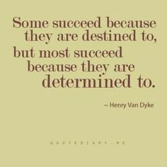 Destiny vs determination. You make most of your own luck.
