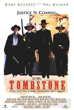 Tombstone--you can never go wrong with this one!! IMO