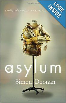 The Asylum: A collage of couture reminiscences...and hysteria: Simon Doonan