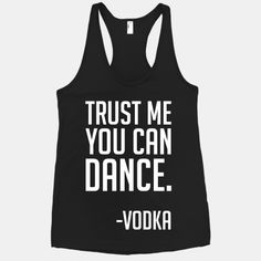 i hate word shirts, buuuut i think I need this one Motivational Quotes, Funny Quotes, Bust A Move, I Love To Laugh, Real Friends, E Cards, Party Shirts, Trust Me, Happy Thoughts