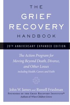 The Grief Recovery Handbook, 20th Anniversary Expanded Edition: The Action Program for Moving Beyond Death, Divorce, and Other Losses including Health, Career, and Faith - http://www.books-howto.com/the-grief-recovery-handbook-20th-anniversary-expanded-edition-the-action-program-for-moving-beyond-death-divorce-and-other-losses-including-health-career-and-faith/