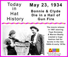 May 23 Today in Hat History. Bonnie & Clyde die in a hail of gunfire.