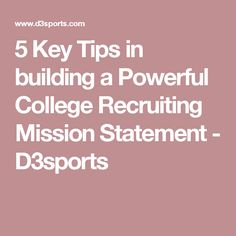 5 Key Tips in building a Powerful College Recruiting Mission Statement - D3sports
