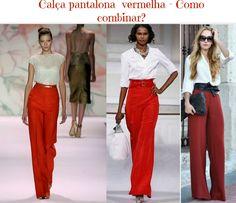 Calça pantalona vermelha - Como combinar?   Woman Chic
