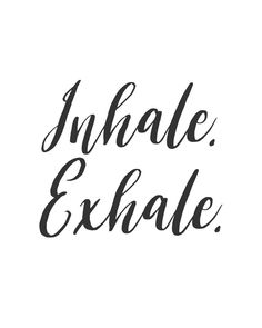 Inhale. Exhale. #quote #inspirationalquote #inhale #exhale
