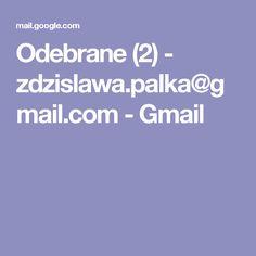 Odebrane (2) - zdzislawa.palka@gmail.com - Gmail