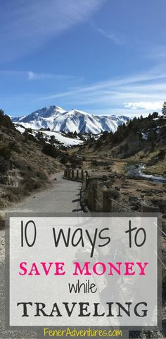 10 ways to SAVE MONEY while traveling.  Tips and tricks to save your budget. www.FenerAdventures.com  budget travel, adventure travel, travel advice, travel itinerary, vacation, backpacking, travel abroad, adrenaline junkie, frugal