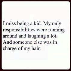 Ummm, I like to think I still run around and laugh a lot ! And who cares about my hair? Great Quotes, Quotes To Live By, Me Quotes, Funny Quotes, Inspirational Quotes, Random Quotes, Jokes Quotes, Funny Facts, Funny Memes