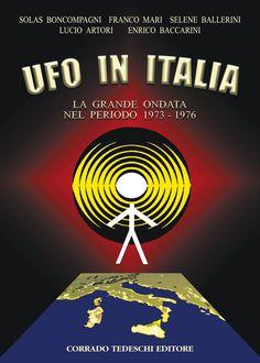 Ufo in Italia - La grande ondata nel periodo 1973-1976 di AA.VV.