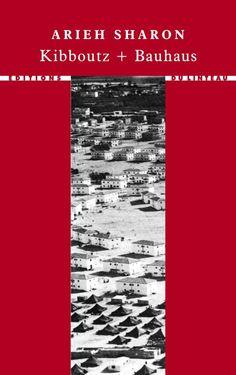 à paraître - Kibboutz+Bauhaus - Arieh Sharon Bauhaus, Audio Engineer, Landscape Planner
