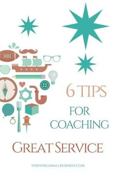 6 Tips for Coaching Great Service!