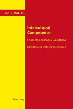 Intercultural competence : concepts, challenges, evaluations / edited by Arnd Witte, Theo Harden - Oxford [etc.] : Peter Lang, 2011