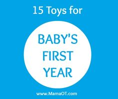 15 toys for baby's first year! Covers all major areas of development in the first year of life.