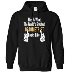 OPTOMETRIST THIS IS WHAT THE WORLD'S GREAT LOOK LIKE T-Shirts, Hoodies. Get It Now ==►…