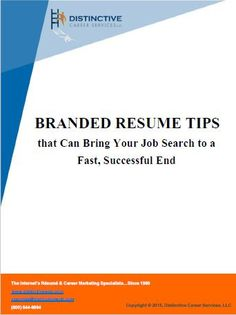 Write your resume to tell your story and show how you have unique value to add to an employer. Branded resumes get results. Here are some helpful tips on how to write the resume that will get you noticed.