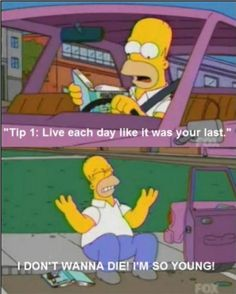 The Simpsons and life tips. -D