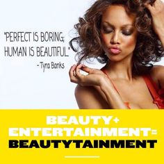 """""""Perfect is boring, human is beautiful!"""" - TyraBanks  See what Tyra is up to... www.FierceBeautyBloggers.com #TyraBanks #beauty #beautyblogger #makeupblogger #FierceBeautyBloggers"""