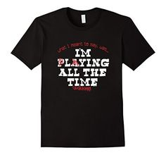 Men's What I Meant to Say Playing Lying Funny T-Shirt 2XL... https://www.amazon.com/dp/B06XQ7M9WY/ref=cm_sw_r_pi_dp_x_ArAZyb20K0XGM