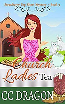 Church Ladies Tea: Strawberry Top Short Mystery - Book 3 (Strawberry Top Mysteries) by [Dragon, CC] Top Fantasy Books, Strawberry Topping, Strawberry Tea, Cozy Mysteries, Murder Mysteries, English Book, Sci Fi Books, Paranormal Romance, Books To Buy