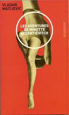 """""""LES AVENTURES DE MINETTE ACCENTIEVITCH""""  Author → Vladan Matijevic, 2007"""