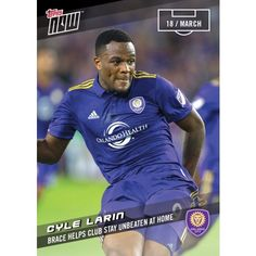 CYLE LARIN - 2017 MLS Topps NOW Card 9 - Print Run QTY: 51 Cards