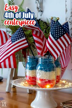 Easy-to-Make 4th of July or Patriotic Holiday Centerpiece. Made with mason jars and items from the dollar store.