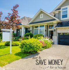 Learn how to save money for a house now. Even if you are not purchasing a house in the near future you can find out ways to start saving for a house that will help you for your downpayment and to lower your monthly bill.