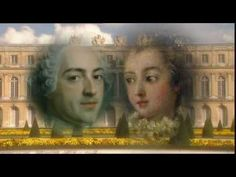 ▶ Royal Secrets: Lust - If you skip ahead approximately 19 minutes, you can watch a fun film about Louis XV's naughty romps.