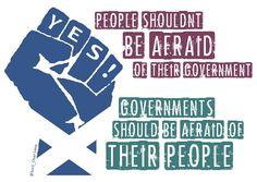 Governments should be afraid... #indyref #RevolutionaryPosters