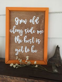 Grow old along side me Sign by MBCreations21 on Etsy