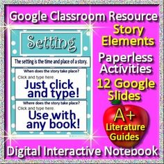 Story Elements Google Slide set for use with ANY NOVEL! (or short story) STORY ELEMENTS - INTERACTIVE ACTIVITIES PAPERLESS DIGITAL NOTEBOOK FOR GOOGLE DRIVE AND GOOGLE CLASSROOM. Educational Technology and Mobile Learning Great for