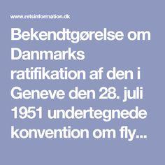 Bekendtgørelse om Danmarks ratifikation af den i Geneve den 28. juli 1951 undertegnede konvention om flygtninges retsstilling. (* 1) (* 2) (* 3) (* 4) (Flygtningekonventionen)  - retsinformation.dk