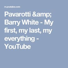 Pavarotti & Barry White - My first, my last, my everything - YouTube