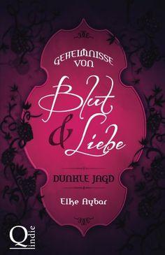 Geheimnisse von Blut & Liebe (Dunkle Jagd 1) von Elke Aybar http://www.amazon.de/dp/B00HA8TDUS/ref=cm_sw_r_pi_dp_-AEAwb0V508H1