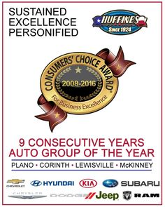We are extremely proud to announce that Huffines has won Auto Group of the Year for 9th straight year! Thank you to all of our wonderful employees, customers, friends & family, and everyone in our great community!