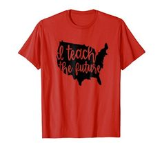 I Teach the Future T-Shirt for Teachers and Educators Fun... https://www.amazon.com/dp/B07D45S12M/ref=cm_sw_r_pi_dp_U_x_NUe.AbNFTMMT3