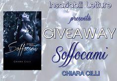 "Insaziabili Letture: Giveaway: ""SOFFOCAMI"" di Chiara Cilli"