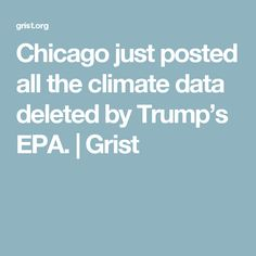 Chicago just posted all the climate data deleted by Trump's EPA. | Grist