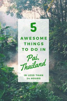 5 Awesome Things To Do In Pai
