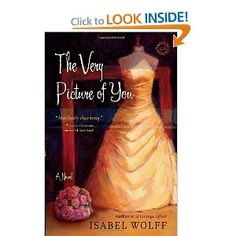 The Very Picture of You: A Novel: Isabel Wolff: 9780553386639: Amazon.com: Books