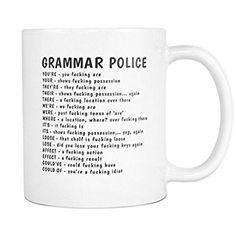 https://www.amazon.com/Grammar-Funny-Police-grammar-Coffee/dp/B06VXQXR6L
