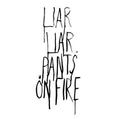 Liar Liar Pants On Fire. Design by Tim and Tanya Ruxton. Available for six more days. #news #type #politics #desmondtutu #bush #blair #quote