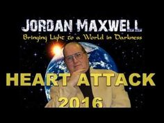 Jordan Maxwell Heart Attack May 2016!