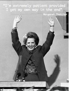 Inspiring quote from Margaret Thatcher  www.CareerFlexibility.Rocks