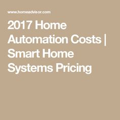2017 Home Automation Costs | Smart Home Systems Pricing