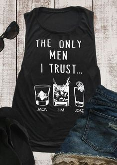 About The Only Man I Trust Tank Top DAPThis tank top is Made To Order, we print one by one so we can control the quality. We use DTG Technology to print tank tops Shirts With Sayings, Mom Shirts, Funny Shirts, Funny Tank Tops, Diy Shirt, Personalized T Shirts, Just In Case, What To Wear, Cute Outfits