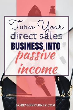 Wondering how to turn your direct sales business into passive income? Click to read 4 strategic keys to evolving your direct sales business! #passiveincome #directsales #affiliatemarketing