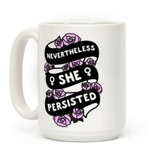 """Nevertheless She Persisted (Feminist Ribbon) - Support Senator Elizabeth Warren and all of the resilient women who are fighting or who have fought for justice with this feminist version of """"Nevertheless She Persisted"""" floral, ribbon, political design! Perfect for a protest, feminist, fighting for women's rights, human rights, civil rights, and justice for all!"""