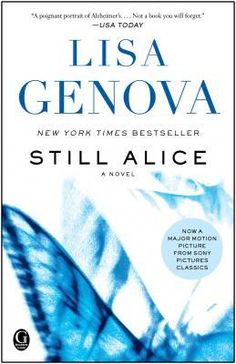Still Alice by Lisa Genova - fascinating book about early-onset Alzheimers. (Unfortunately, I couldn't put it down even though I had LOTS of other things to do today.) I love good books. Reading Lists, Book Lists, Reading Room, Reading 2016, Reading Club, Good Books, Books To Read, Big Books, Still Alice